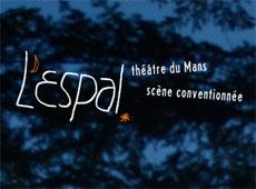 L'espal – théâtre du Mans – scène conventionnée
